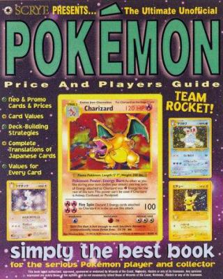 Scrye Presents! the Ultimate Unofficial Pokemon Price & Players Guide 9780873419666