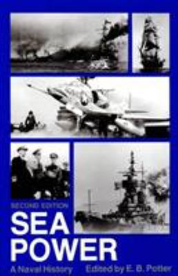 Sea Power: A Naval History 9780870216077