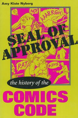 Seal of Approval: The History of the Comics Code 9780878059751