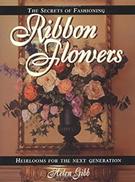 Secrets of Fashioning Ribbon Flowers 9780873415620