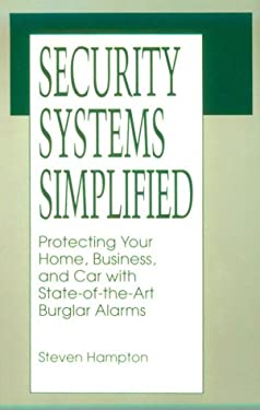 Security Systems Simplified: Protecting Your Home, Business, and Car with State-Of-The-Art Burglar Alarms