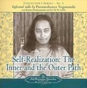 Self Realization: The Inner and Outer Path: Collector's Series No. 5. an Informal Talk by Paramahansa Yogananda 9780876124406