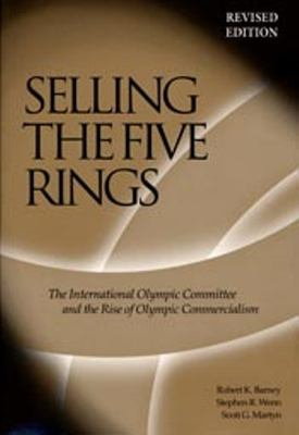 Selling the Five Rings: The Ioc and the Rise of the Olympic Commercialism 9780874808094