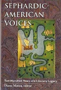 Sephardic-American Voices: Two Hundred Years of a Literary Legacy 9780874517866