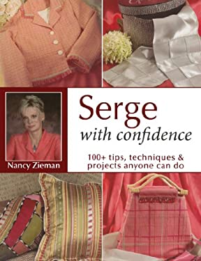 Serge with Confidence: 100+ Tips, Techniques & Projects Anyone Can Do 9780873498555