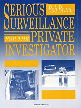 Serious Surveillance for the Private Investigator 9780873646659