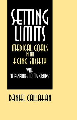 Setting Limits: Medical Goals in an Aging Society with