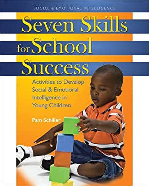 Seven Skills for School Success: Activities to Develop Social & Emotional Intelligence in Young Children