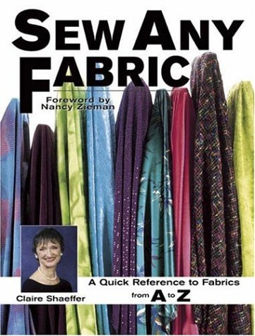 Sew Any Fabric: A Quick Reference to Fabrics from A to Z 9780873496438
