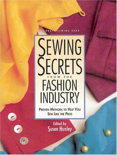Sewing Secrets from the Fashion Industry: Proven Methods to Help You Sew Like the Pros 9780875969800