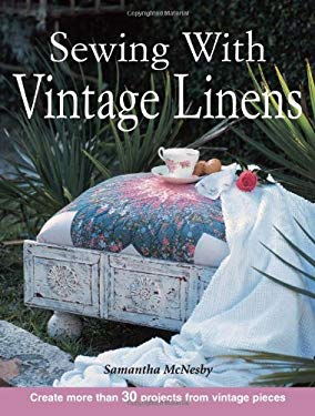 Sewing with Vintage Linens 9780873495325