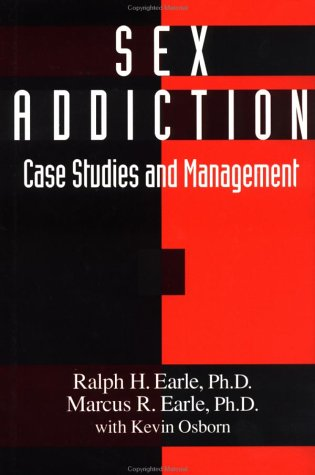 Sex Addiction: Dysfunctional Regulation of Sexual Motivation 9780876307854