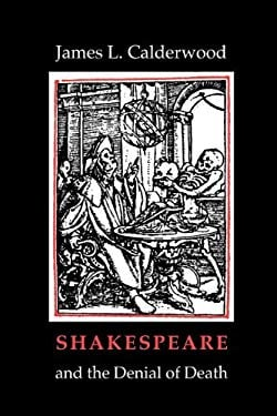 Shakespeare and the Denial of Death 9780870235832