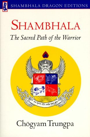 Shambhala: Sacred Path of the Warrior 9780877732648