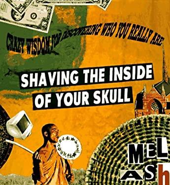 Shaving the Inside of Your Skull 9780874778410