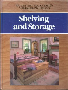 Shelving and Storage: Build It Yourself Wood-Working Projects