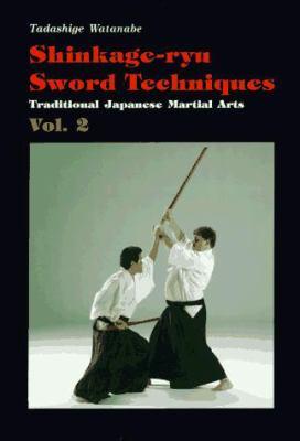 Shinkage-Ryu Sword Techniques: Traditional Japanese Martial Arts Vol.2 9780870409264