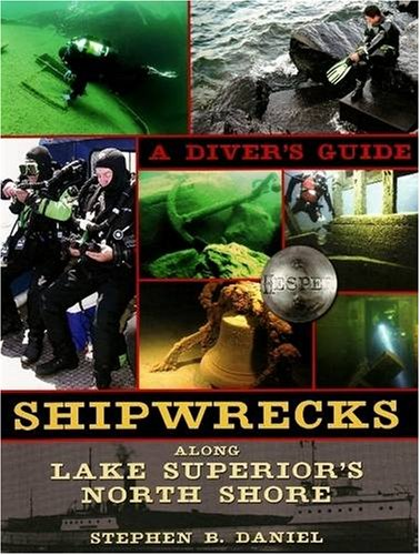 Shipwrecks Along Superior's North Shore: A Diver's Guide 9780873516181