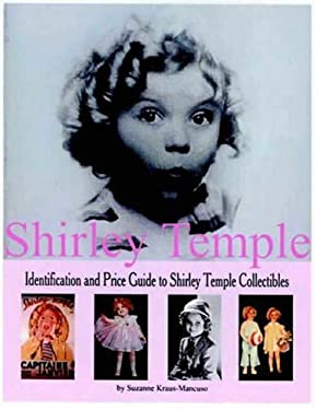 Shirley Temple: Identification and Price Guide to Shirley Temple Collectibles 9780875886244