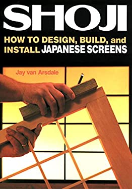 Shoji: How to Design, Build, and Install Japanese Screens 9780870118647