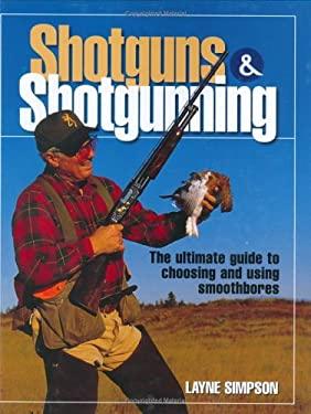 Shotguns & Shotgunning 9780873495677