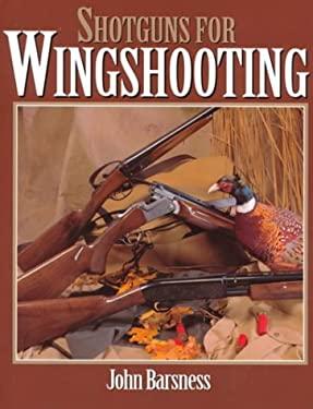 Shotguns for Wingshooting 9780873416719