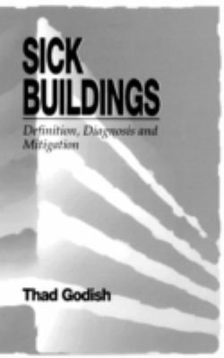 Sick Buildings: Definition, Diagnosis and Mitigation 9780873713467