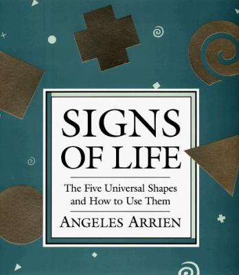 Signs of Life: The Five Universal Shapes and How to Use Them 9780874779332