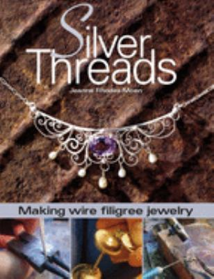Silver Threads: Making Wire Filigree Jewelry 9780871162212