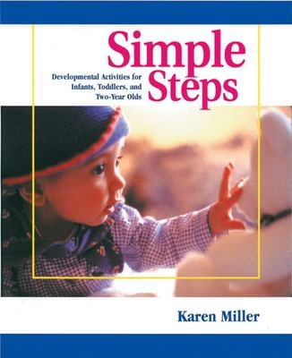 Simple Steps: Developmental Activities for Infants, Toddlers, and Two-Year Olds 9780876592045