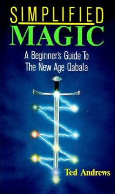 Simplified Magic: A Beginner's Guide to the New Age Quabala 9780875420158