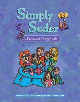 Simply Seder: A Passover Haggadah 9780874418835