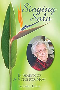 Singing Solo: In Search of a Voice for Mom 9780878395644