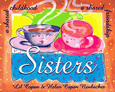 Sisters: A Shared Childhood, a Shared Friendship 9780877887447