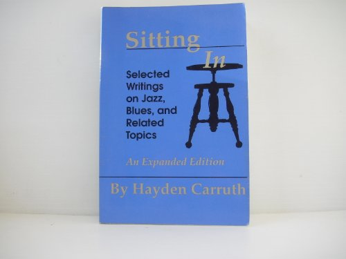 Sitting in: Selected Writings on Jazz, Blues, and Related Topics 9780877454236