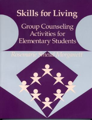 Skills for Living-Elementary: Group Counseling Activities 9780878223473