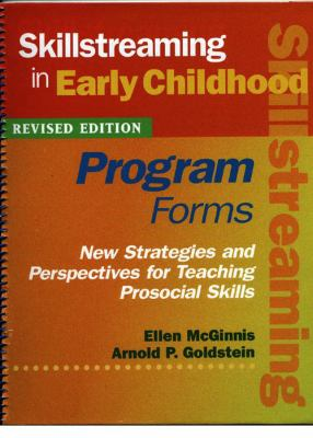 Skillstreaming in Early Childhood: Program Forms : New Strategies and Perspectives for Teaching Prosocial Skills