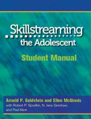 Skillstreaming the Adolescent: Student Manual 9780878223701