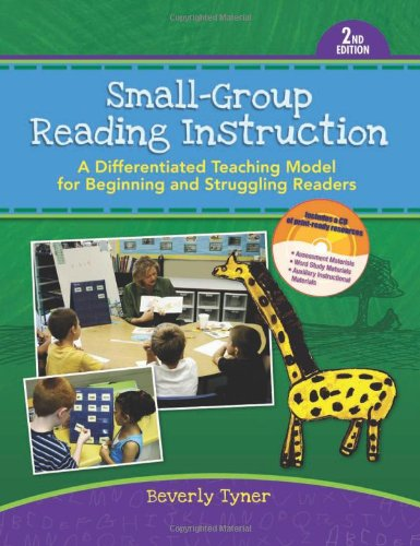 Small-Group Reading Instruction: A Differentiated Teaching Model for Beginning and Struggling Readers [With CDROM] 9780872077096