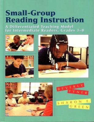 Small-Group Reading Instruction: A Differentiated Teaching Model for Beginning and Struggling Readers 9780872075740