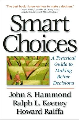 Smart Choices: A Practical Guide to Making Better Decisions 9780875848570