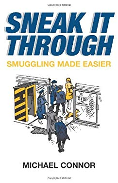 Sneak It Through: Smuggling Made Easier 9780873642828