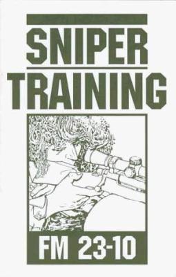 Sniper Training: FM 23-10 9780873648295