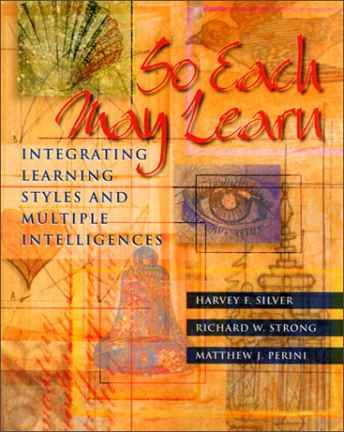 So Each May Learn: Integrating Learning Styles and Multiple Intelligences 9780871203878