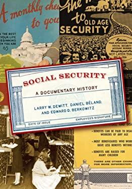 Social Security: A Documentary History 9780872895027