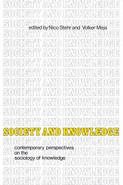 Society and Knowledge: Contemporary Perspectives on the Sociology of Knowledge 9780878554935