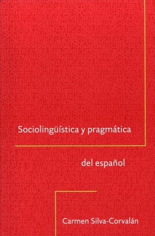 Sociolinguistica y Pragmatica del Espanol 9780878408726