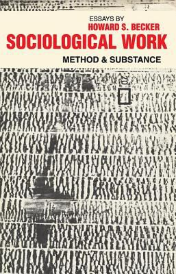 Sociological Work: Method and Substance 9780878556304