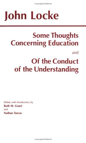 Some Thoughts Concerning Education: And, of the Conduct of the Understanding 9780872203341