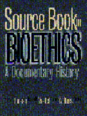 Source Book in Bioethics: A Documentary History 9780878406838